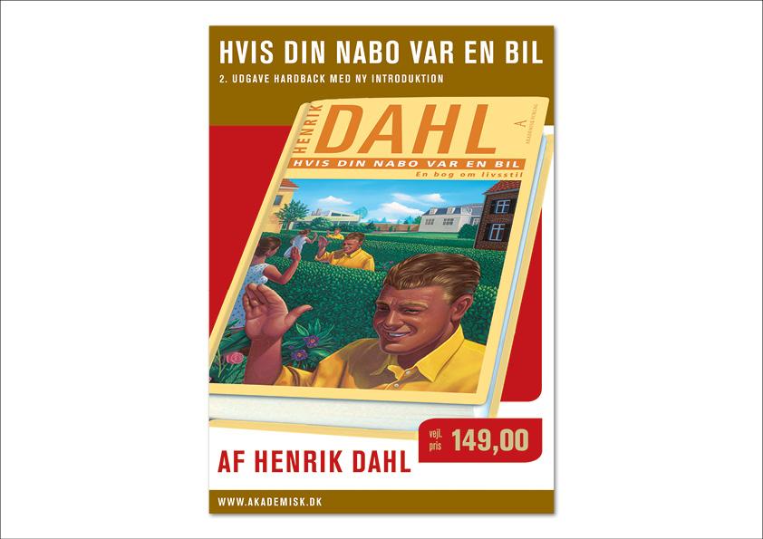 """Plakat. Henrik Dahl """"Hvis din nabo var en bil"""". Akademisk forlag. Design: Nanna Berentzen Østergaard"""