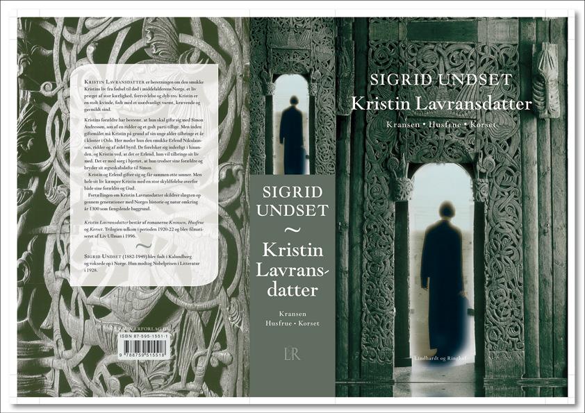 """Sigrid Undset """"Kristin Lavransdatter. Kransen. Husfrue. Korset"""". Lindhardt og Ringhof. Roman. Hardback. Omslagsdesign og fotoretouch: Nanna Berentzen Østergaard."""