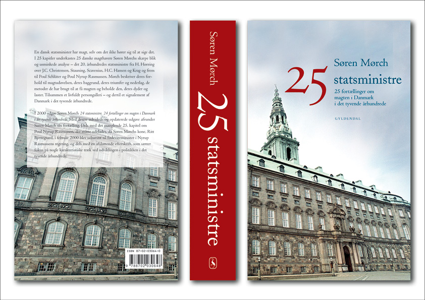 """Søren Mørch """"25 statsministre. 25 fortællinger om magten i Danmark i det tyvende århundrede"""". Gyldendal. Hardback. Omslagsdesign: Nanna Berentzen Østergaard"""