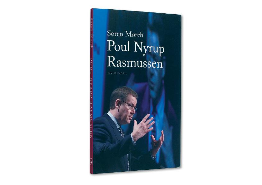 """Søren Mørch """"Poul Nyrup Rasmussen"""". Gyldendal. Paperback med flapper. Omslagsdesign: Nanna Berentzen Østergaard"""