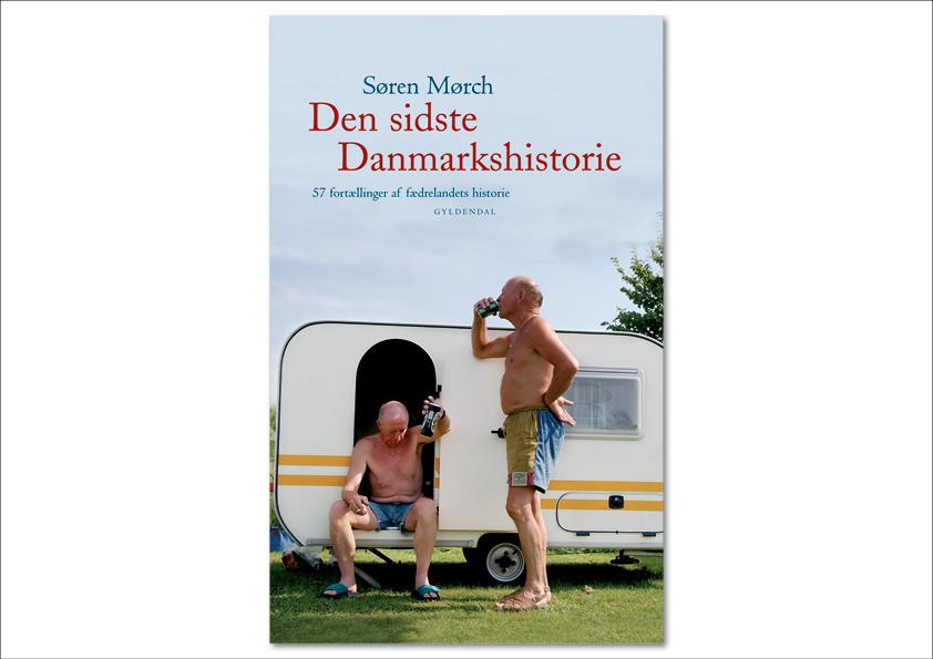 """Søren Mørch """"Den sidste Danmarks historie. 57 fortællinger af fædrelandets historie"""". Gyldendal. Et udkast til bogens omslag Omslagsdesign: Nanna Berentzen Østergaard"""