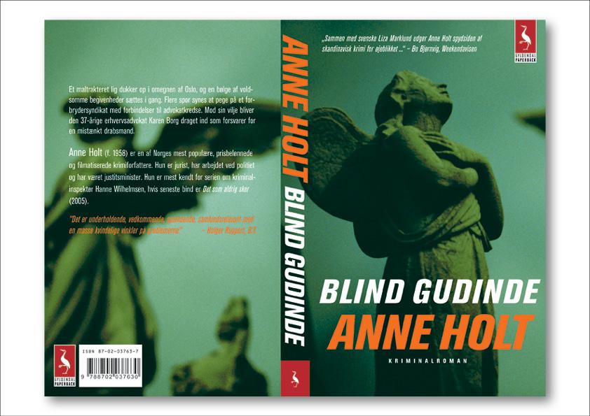 """Anne Holt """"Blind gudinde"""". Omslagsdesign: Nanna Berentzen Østergaard."""