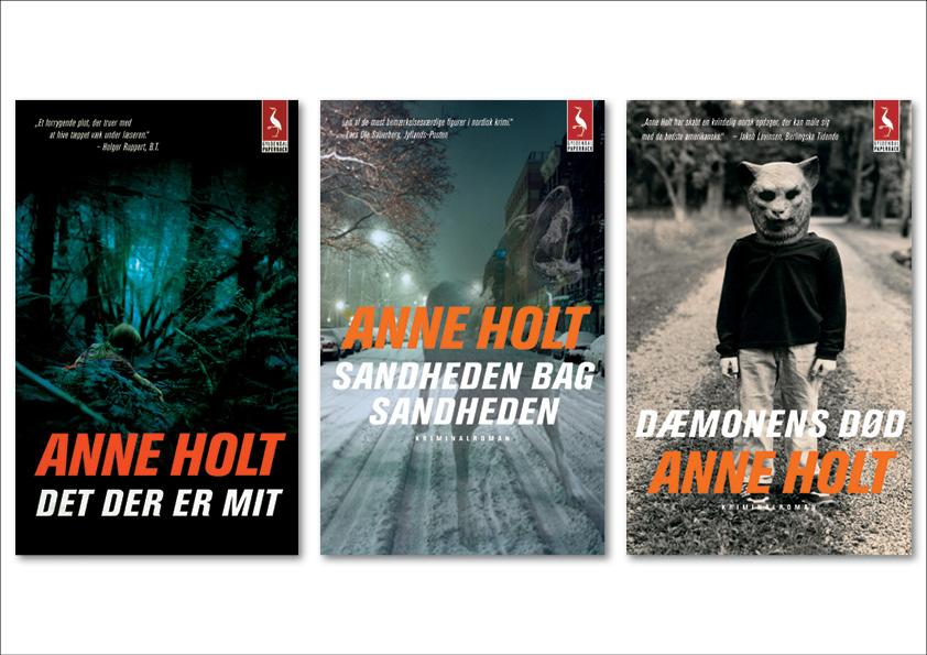 """Anne Holt """"Det der er mit"""", """"Sandheden bag sandheden"""", """"Dæmonens død"""". Seriedesign: Nanna Berentzen Østergaard."""