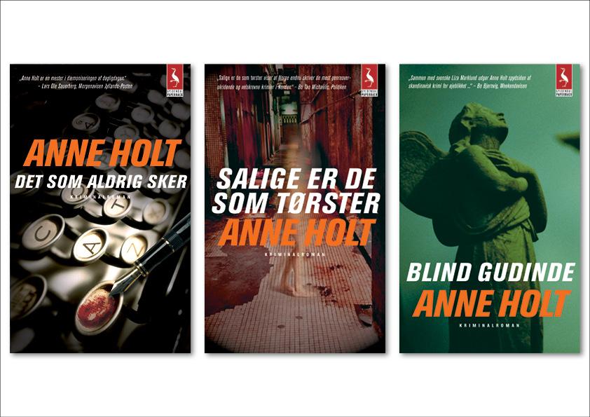"""Anne Holt """"Det som aldrig sker"""", """"salige er de som tørster"""", """"Blind gudinde"""". Seriedesign: Nanna Berentzen Østergaard."""