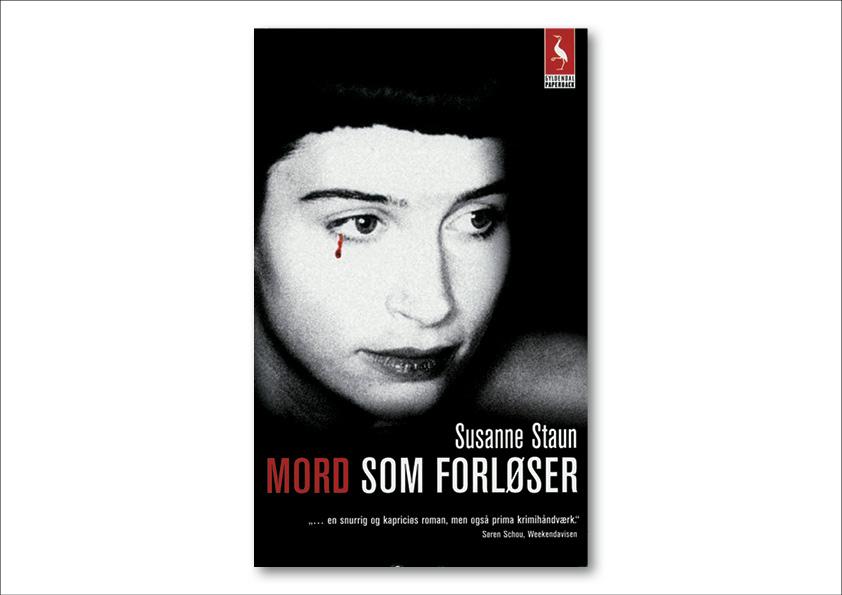 "Susanne Staun ""Mord som forløser"". Gyldendal Paperback. Omslagsdesign: Nanna Berentzen Østergaard."