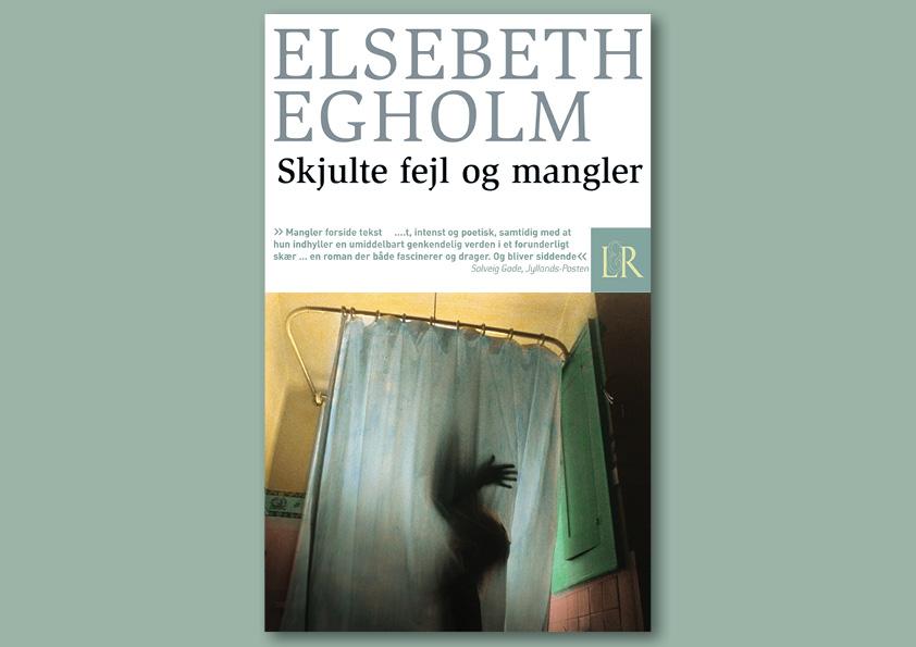 """L&R Paperback, Elsebeth Egholm: """"Skjulte fejl og mangler"""". Omslagsdesign: Nanna Berentzen Østergaard"""