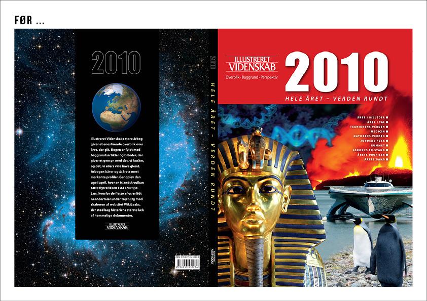 Illustreret Videnskab – Årbog redesign Illustreret Videnskabs årbog startede i 2002 og havde derfor pludselig over 10 år på bagen. Bogen trængte til at blive retænkt fuldstændig samt et altomfattende redesign. Sammen med journalist Tina Frederiksen blev jeg udstationeret i Bonniers Udviklingsafdeling, hvor vi fik givet bogen det tiltrængte løft både ide- og designmæssigt. Efterfølgende designede og layoutede jeg Årbogen 2013, 2014 og 2015 som ene grafiske designer. Alle årbøgerne udgives i et stort cross-border samarbejde og oversættes til norsk, svensk og finsk. Jeg har derfor også stået for sprogtilretningen og designtjek på alle 4 sprog. Til venstre ser du eksempler på hvordan årbogen så ud før redesignet og efter. Jeg var ansvarlig for hele bogens grafiske tilblivelse 3 år i træk: • Design og layout • Omslag • Mastersider • Indesignbibliotek • Designmanual • Cross-border optimeret design • Sprogtilretning på 4 sprog • Produktionsoptimering • Kontakt til redaktionerne i Norge, Sverige og Finland • Kontakt til logistik, marketingsafdelingen, online m.m.