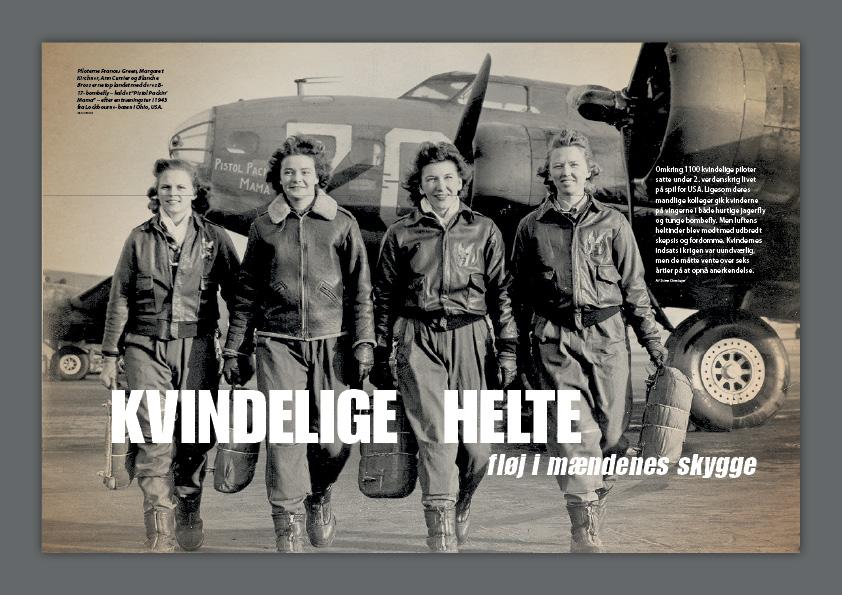 Kvindelige helte fløj i mændenes skygge. Omkring 1100 kvindelige piloter satter under 2. verdenskrig livet på spil for USA. Denne feature-artikel fra Illustreret Videnskab fortæller om de kvindelig piloter. Magasindesign: Nanna Berentzen Østergaard.