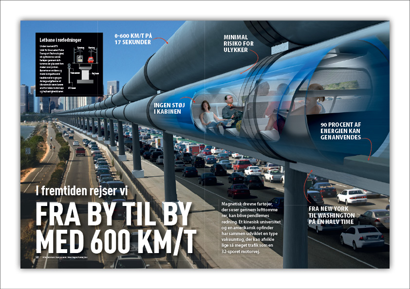 """""""I Fremtiden rejser vi fra by til by med 600 km/t."""" Letbane i rørledninger. Grafisk design og billedrecearch: Nanna Berentzen Østergaard. Illustration: Allan Højen."""
